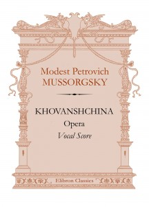 Khovanshchina. Opera. Vocal Score. Modest Mussorgsky.