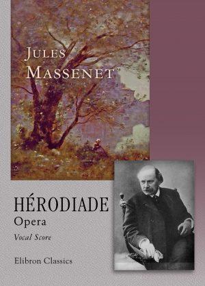 Hérodiade. Opera. Vocal Score. Jules Massenet.