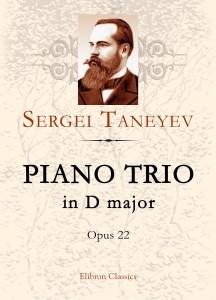 Piano Trio in D major, op. 22. Sergei Taneyev.