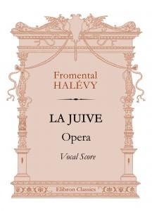 La Juive. Opera. Vocal Score. Fromental Halévy.