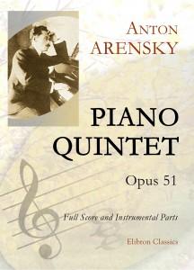 Piano Quintet, op. 51.  Anton Arensky.