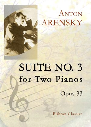 Suite No. 3 for Two Pianos, op. 33.  Anton Arensky.