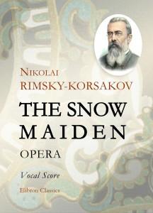 The Snow Maiden. Opera. Vocal Score. Nikolai Rimsky-Korsakov.