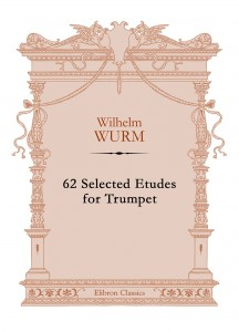 62 Selected Etudes for Trumpet. Wilhelm Wurm.