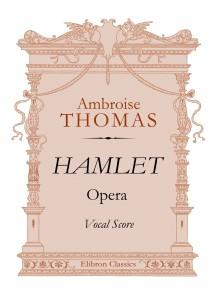 Hamlet. Opera. Vocal Score. Thomas Ambroise.