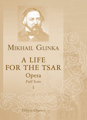 A Life for the Tsar. Opera. Full Score. Mikhail Glinka.