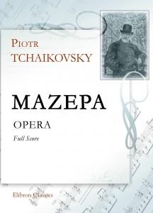 Mazepa. Opera. Full Score. Petr Tchaikovsky.