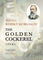 The Golden Cockerel. Opera. Full Score. Nikolai Rimsky-Korsakov.