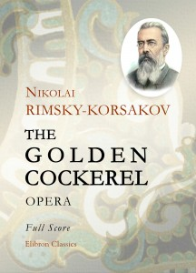 The Golden Cockerel. Opera. Full Score. Nikolai Rimsky-Korsakov.
