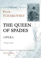 The Queen of Spades. Opera. Vocal Score. Piotr Tchaikovsky