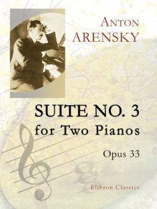 Suite No. 3 for Two Pianos, op. 33. Anton Arensky