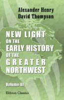 New Light on the Early History of the Greater Northwest.