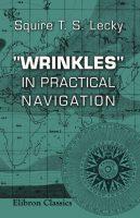 'Wrinkles' in Practical Navigation