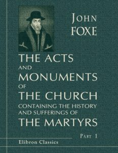 The Acts and Monuments of the Church. Part 1