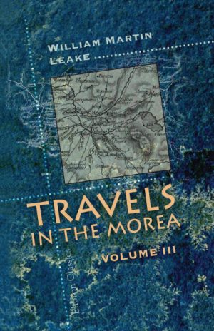 Travels in the Morea. In three volumes. Volume 3