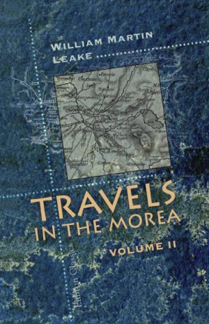 Travels in the Morea. In three volumes. Volume 2