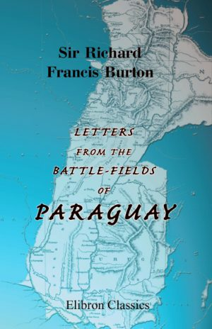 Letters from the Battle-Fields of Paraguay.