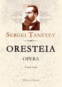Oresteia. Opera. Vocal Score. Sergei Taneyev.