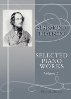 Selected Piano Works. Sigismond Thalberg.