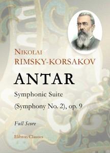 Antar. Symphonic Suite (Symphony No. 2), op. 9.