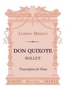 Don Quixote. Ballet. Ludwig Minkus.