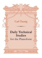 Daily Technical Studies for the Pianoforte. Carl Tausig