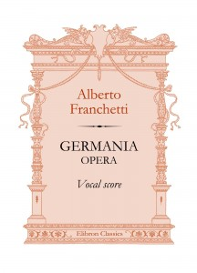 Germania. Opera. Vocal Score. Alberto Franchetti.