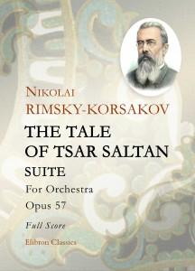 The Tale of Tsar Saltan: Suite. Op. 57.  Nikolai Rimsky-Korsakov.