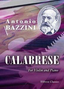 Calabrese, op. 34 No. 8. Antonio Bazzini.