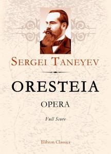Oresteia. Opera. Full Score. Sergei Taneyev.