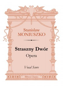 Straszny Dwуr. Opera. Vocal Score. Stanislaw Moniuszko.