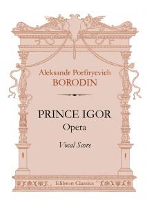 Prince Igor. Opera. Vocal Score. Aleksandr Borodin.
