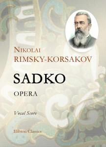 Sadko. Opera. Vocal Score. Nikolai Rimsky-Korsakov.