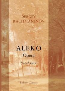 Aleko. Opera. Vocal Score. Sergey Rachmaninov.