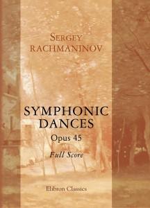 Symphonic Dances, Op. 45. Sergey Rachmaninov.