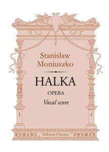 Halka. Opera. Vocal Score. Stanislaw Moniuszko.